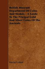 British Museum Department Of Coins And Medals - A Guide To The Pricipal Gold And Silver Coins Of The Ancients