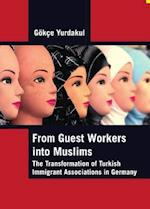 From Guest Workers into Muslims af Gokce Yurdakul