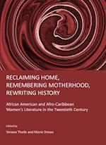 Reclaiming Home, Remembering Motherhood, Rewriting History af Marie Drews