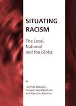 Situating Racism af Hurriyet Babacan, Alperhan Babacan, Narayan Gopalkrishnan