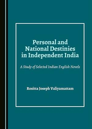 Personal and National Destinies in Independent India af Rositta Joseph Valiyamattam