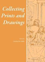 Collecting Prints and Drawings (Collecting Histories)