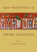 New Perspectives in Mayan Linguistics