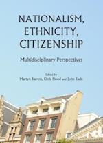 Nationalism, Ethnicity, Citizenship