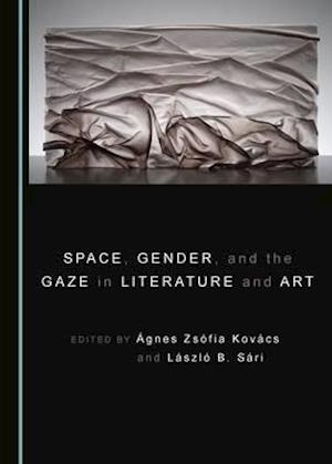 Bog, hardback Space, Gender, and the Gaze in Literature and Art