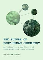 Future of Post-Human Chemistry