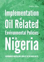 Implementation of Oil Related Environmental Policies in Nigeria