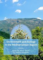 Environment and Ecology in the Mediterranean Region af Munir Ozturk, Recep Efe, Shahina Ghazanfar