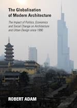 Globalisation of Modern Architecture af Robert Adam