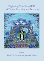 Exploring Task-Based PBL in Chinese Teaching and Learning af Xiangyun Du