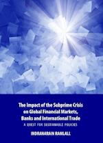 The Impact of the Subprime Crisis on Global Financial Markets, Banks and International Trade af Indranarain Ramlall