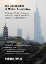 The Globalisation of Modern Architecture af Robert Adam