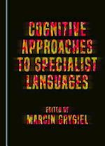 Cognitive Approaches to Specialist Languages