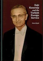Zeki Kuneralp and the Turkish Foreign Service af Yucel Guclu
