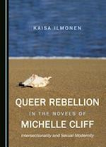 Queer Rebellion in the Novels of Michelle Cliff