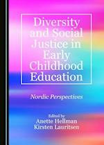 Diversity and Social Justice in Early Childhood Education (Nordic Studies on Diversity in Education)