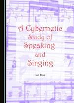 A Cybernetic Study of Speaking and Singing