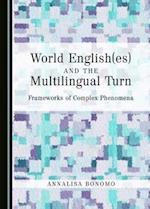 World English(es) and the Multilingual Turn