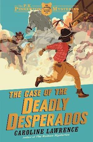 The P. K. Pinkerton Mysteries: The Case of the Deadly Desperados