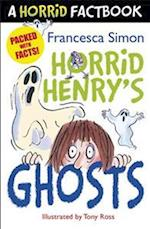 Horrid Henry's Ghosts (A horrid factbook)
