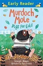Murdoch Mole Digs for Gold (Early Reader, nr. 57)