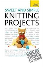 Sweet and Simple Knitting Projects: Teach Yourself