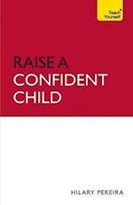 Raise a Confident Child (Teach Yourself - General)