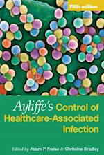 Ayliffe's Control of Healthcare-Associated Infection Fifth Edition