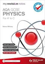 My Revision Notes: AQA GCSE Physics (for A* to C) (How to Pass)