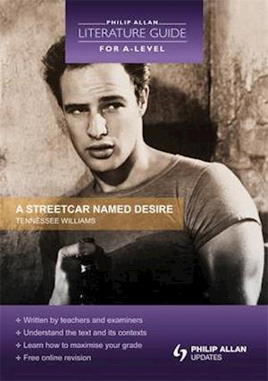 A Philip Allan Literature Guide (for A-Level): A Streetcar Named Desire