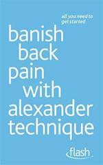 Banish Back Pain with Alexander Technique af Richard Craze