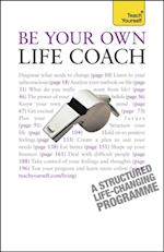 Be Your Own Life Coach: Teach Yourself (Teach Yourself)