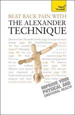 Beat Back Pain with the Alexander Technique: Teach Yourself af Richard Craze