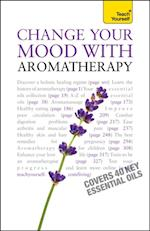 Change Your Mood With Aromatherapy: Teach Yourself (Teach Yourself)