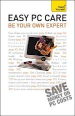 Easy PC Care: Be Your Own Expert: Teach Yourself (Teach Yourself)