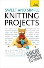 Sweet and Simple Knitting Projects: Teach Yourself af Sally Walton