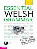 Essential Welsh Grammar: Teach Yourself (Teach Yourself Language, Reference)
