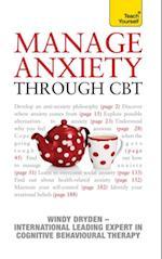Manage Anxiety Through CBT: Teach Yourself (Teach Yourself)