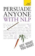 Persuade Anyone - with NLP (Teach Yourself)