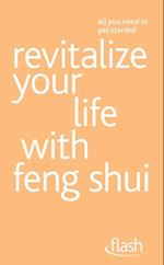 Revitalize Your Life with Feng Shui: Flash (Flash!)