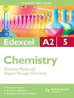 Edexcel A2 Chemistry Student Unit Guide: Unit 5 Transition Metals and Organic Nitrogen Chemistry af George Facer