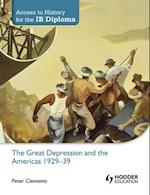 Access to History for the IB Diploma: The Great Depression and the Americas 1929-39 (Access to History for the IB Diploma)