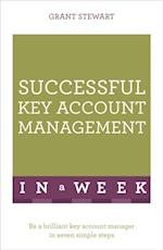 Successful Key Account Management In A Week (Teach Yourself)