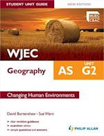 WJEC AS Geography Student Unit Guide: Unit G2 Changing Human Environments af David Burtenshaw, Sue Warn