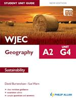 WJEC A2 Geography Student Unit Guide New Edition: Unit G4 Sustainability af Sue Warn