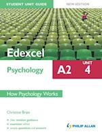 Edexcel A2 Psychology Student Unit Guide: Unit 4 New Edition          How Psychology Works (Student Unit Guides)