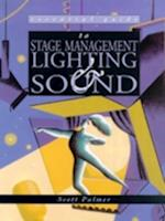 Essential Guide to Stage Management, Lighting and Sound
