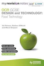 My Revision Notes: OCR GCSE Design and Technology: Food Technology af Meryl Simpson, Barbara Dinicoli, Val Fehners