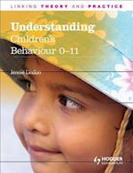 Understanding Children's Behaviour, 0-11 Years (Linking Theory and Practice)