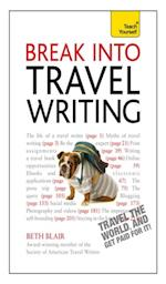 Break Into Travel Writing af Beth Blair